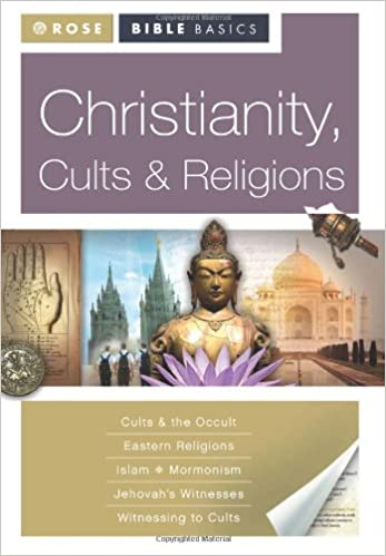 Rose Bible Basics Christianity Cults Religions Rose Publishing