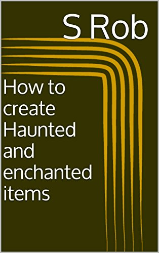 How to create Haunted and enchanted items