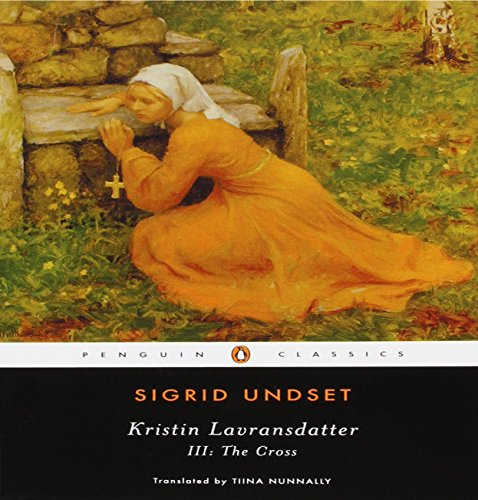 Kristin Lavransdatter III: The Cross (Penguin Classics)