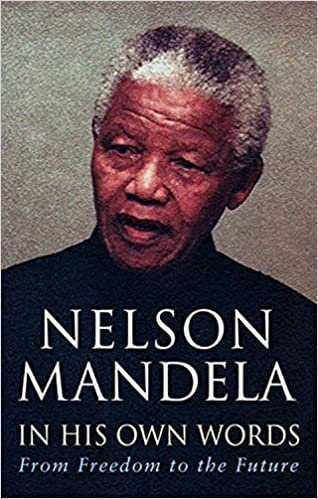 Book In His Own Words: From Freedom to the Future by Mandela, Nelson (2004)