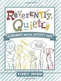 Reverently, Quietly: Sacrament Meeting Activity Book