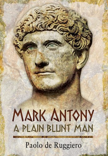 Mark Antony: A Plain Blunt Man