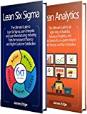 Lean: The Ultimate Guide to Lean Six Sigma, Lean Enterprise, and Lean Manufacturing + Lean Analytics – The Agile Way to Build A Superior Startup Using Data Science