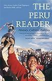 The Peru Reader: History, Culture, Politics:2nd (Second) edition