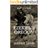 Ezekiel's Oregon: The Journey Continues (Ezekiel's Journey Book 2)