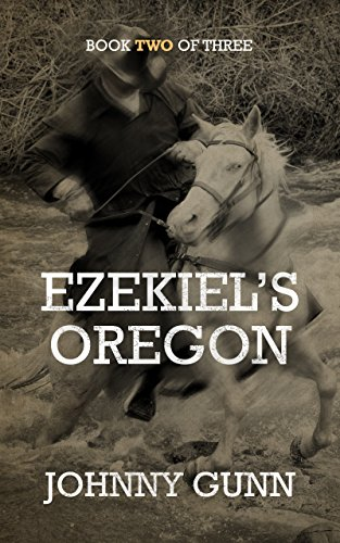 (Ezekiel's Oregon: The Journey Continues (Ezekiel's Journey Book)