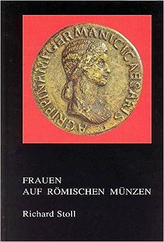 Frauen Auf Römischen Münzen Biographisches Und