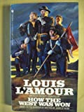 How the West Was Won, Louis L'Amour, 0553247808