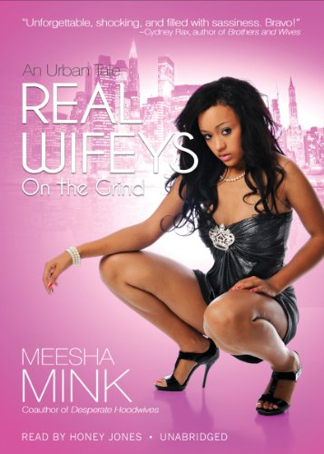 Real Wifeys: On the Grind (Real Wifeys, Book 1)(Library Edition) by Buck 50 Productions, LLC and Blackstone Audio, Inc.