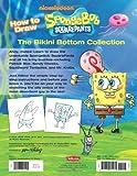 How to Draw SpongeBob SquarePants: The Bikini Bottom Collection (Licensed Learn to Draw)
