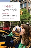 I Heart New York, Lindsey Kelk, 0062004352