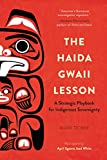 img - for The Haida Gwaii Lesson: A Strategic Playbook for Indigenous Sovereignty book / textbook / text book
