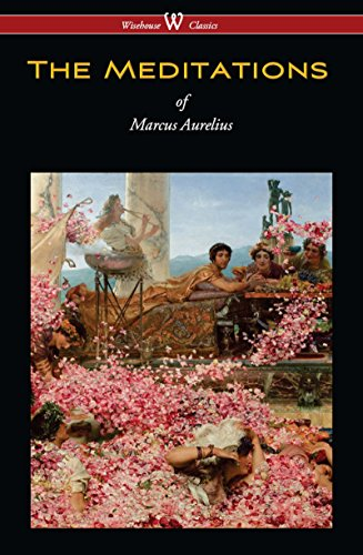 The Meditations of Marcus Aurelius (Wisehouse Classics Edition) (English Edition)