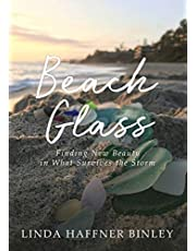 Beach Glass: Finding New Beauty in What Survives The Storm