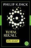 Total Recall: Story 1 aus: Total Recall Revisited. Die besten Stories (Fischer Klassik)