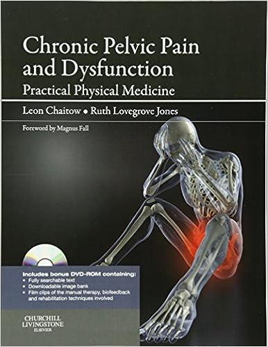 Chronic Pelvic Pain And Dysfunction: Practical Physical Medicine, 1e por Leon Chaitow Nd  Do (uk) epub