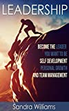 Leadership: Become the Leader You Want to Be Self Development, Personal Growth, and Team Management