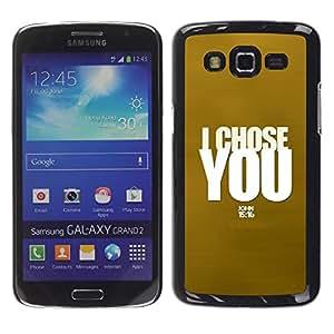 Be Good Phone Accessory // Dura Cáscara cubierta Protectora Caso Carcasa Funda de Protección para Samsung Galaxy Grand 2 SM-G7102 SM-G7105 // BIBLE I Chose You - John 15:16