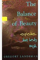The Balance of Beauty: Explodes the Body Myth Paperback