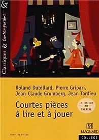 Courtes pièces à lire et à jouer par Roland Dubillard