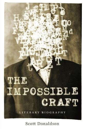 The Impossible Craft: Literary Biography (Penn State Series in the History of the Book) by Penn State University Press