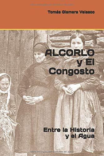 ALCORLO y El Congosto: Entre la Historia y el Agua por Tomás Gismera Velasco