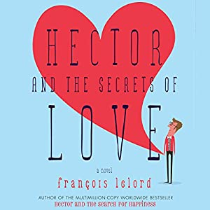 Hector and the Secrets of Love Audiobook