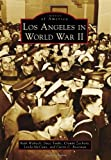 Los Angeles in World War II, Ruth Wallach and Dace Taube, 073858181X