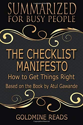 The Checklist Manifesto - Summarized for Busy People: How to Get Things Right: Based on the Book by Atul Gawande