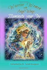 Warrior Women with Angel Wings: Illuminate your Joy Paperback