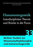 img - for Humanontogenetik: Interdisziplin re Theorie und Br|cke in die Praxis (Berliner Studien Zur Wissenschaftsphilosophie Und Humanontog) (German Edition) book / textbook / text book