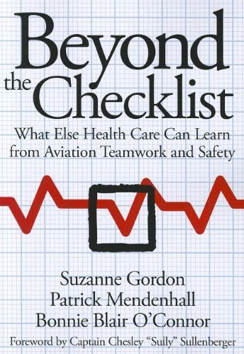 """Beyond the Checklist: What Else Health Care Can Learn from Aviation Teamwork and Safety (The Culture and Politics of Health Care Work) [Hardcover] [2012] (Author) Suzanne Gordon, Patrick Mendenhall, Bonnie Blair O'Connor, Captain Chesley """"Sully"""" Sullenberger pdf"""