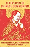 """Christian Sorace, """"Afterlives of Chinese Communism: Political Concepts from Mao to Xi"""" (Verso-ANU Press, 2019)"""