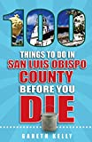 Search : 100 Things to Do in San Luis Obispo County Before You Die (100 Things to Do Before You Die)