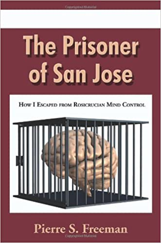 Book The Prisoner of San Jose: How I Escaped from Rosicrucian Mind Control