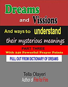 Dreams and Vissions and ways to Understand their Mysterious