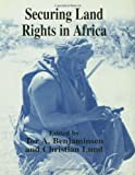 Securing Land Rights in Africa, Benjaminsen, Tor A. and Lund, Christian, 0714653802