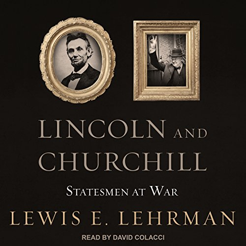 Lincoln and Churchill: Statesmen at War