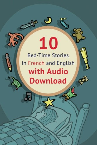 10 Bed-Time Stories in French and English with audio download: French for Kids: Learn French with Parallel -French English Text (Volume 1) (Red Download 3 Hat)