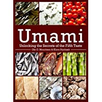 Umami: Unlocking the Secrets of the Fifth Taste (Arts & Traditions of the Table: Perspectives on Culinary History) (Arts and Traditions of the Table: Perspectives on Culinary History)