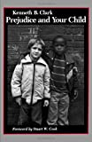 Prejudice and Your Child, Clark, Kenneth B., 0819551325