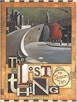 The Lost Thing by Shaun Tan (2004-11-30): Amazon.co.uk: Shaun Tan: Books