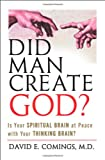 img - for Did Man Create God?: Is Your Spiritual Brain at Peace With Your Thinking Brain? book / textbook / text book