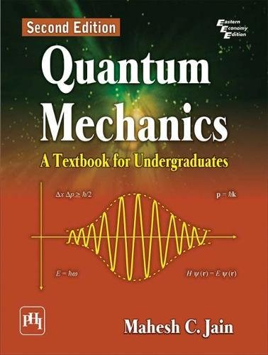 Quantum Mechanics: A Textbook for (Mechanics Textbook)