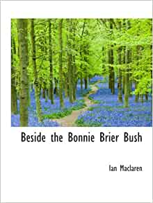 Beside The Bonnie Brier Bush