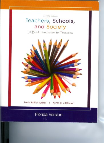Teachers, Schools, and Society (A Brief Introduction to Education, Includes A reader and Casebook)