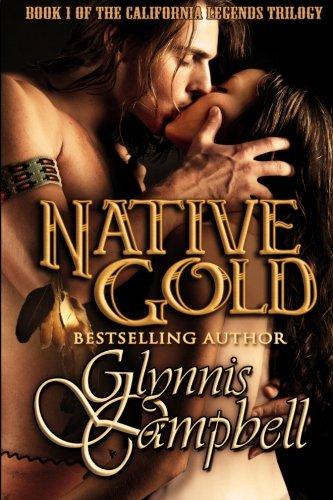 Native Gold (California Legends Trilogy) (Volume 1) pdf
