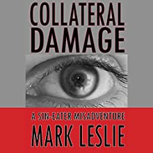 Collateral Damage: A Sin-Eater Misadventure Audiobook by Mark Leslie Narrated by Nic Barta