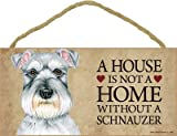 (SJT63961) A house is not a home without a Schnauzer wood sign plaque 5