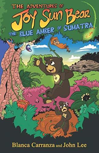 The Adventures of Joy Sun Bear: The Blue Amber of Sumatra ()